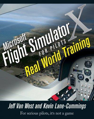 Microsoft Flight Simulator X For Pilots: Real World Training por Jeff Van West