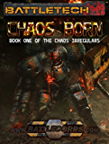 BattleTech: Chaos Born (Book One of the Chaos Irregulars) (English Edition)