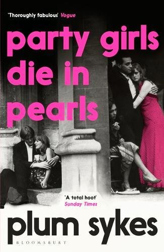Party Girls Die in Pearls (An Oxford Girl Mystery) por Plum Sykes