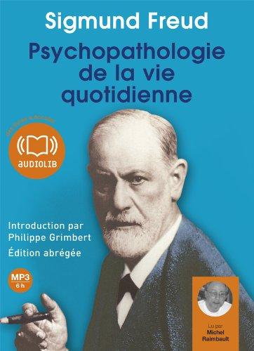Psychopathologie de la vie quotidienne: Livre audio 1CD MP3 - 654 Mo - Edition abrge - Introduction par Philippe Grimbert, psychanalyste (z)