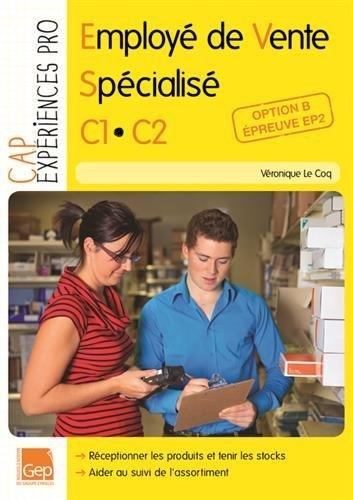 CAP employé de vente spécialisé C1-C2, option B, épreuve EP2, elève : Réceptionner les produits et tenir les stocks, aider au suivi de l'assortiment par Veronique le coq