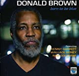 Songtexte von Donald Brown - Born to Be Blue