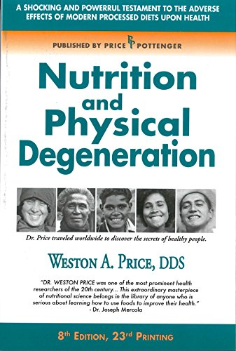 Nutrition and Physical Degeneratio