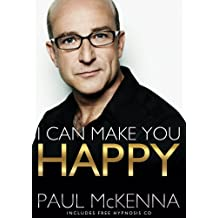 I Can Make You Happy by Paul McKenna (2011-01-06)