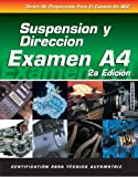 Suspension y Direccion Examen A4: Automotive Suspension and Steering (ASE Test Prep: Suspension/Steering Test A4-Spa) (ASE Test Prep Series)