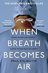 When Breath Becomes Air by Paul Kalanithi (2017-01-05)