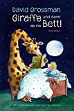 Giraffe und dann ab ins Bett!: Geschichten zur guten Nacht