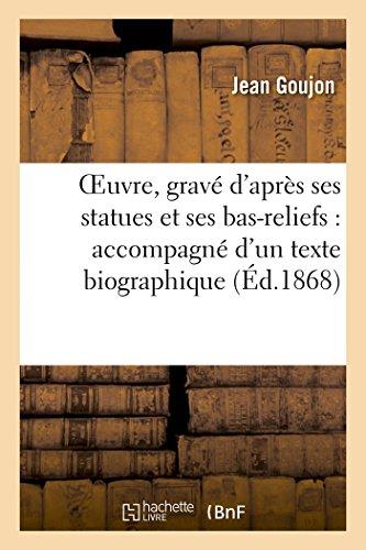 OEuvre, gravé d'après ses statues et ses bas-reliefs : accompagné d'un texte biographique 1868: et de tables explicatives des planches