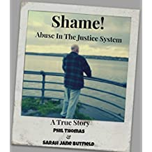 Shame: Abuse In The Justice System