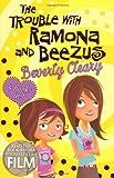 The Trouble with Ramona and Beezus (Beezus & Ramona)