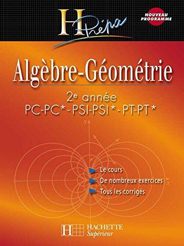 Algèbre-Géométrie 2e année PC-PC*/PSI-PSI* : Cours avec exercices corrigés (H Prépa Mathématiques)
