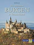Die schönsten Burgen in Deutschland - Paul Wietzorek