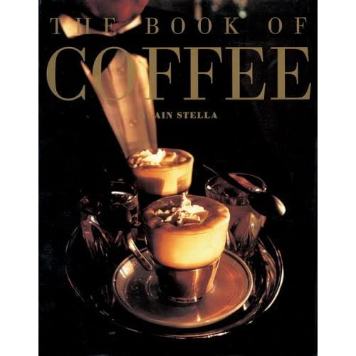 The Book of Coffee by Alain Stella (1997-10-23)