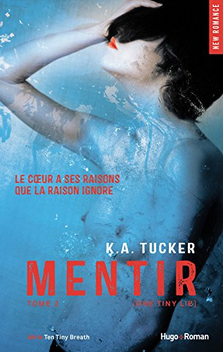 Mentir - tome 2 (One Tiny Lie) par K a Tucker