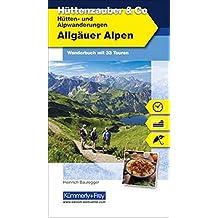 Allgäuer Alpen Hüttenzauber & Co: Wanderführer mit 33 Touren (Kümmerly+Frey Freizeitbücher)