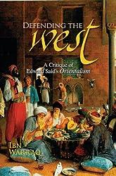 Defending the West: A Critique of Edward Said's 'Orientalism'