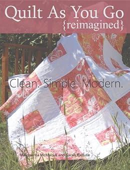 Quilt As You Go Reimagined by [Raffuse, Sarah, McManus, Marguerita]