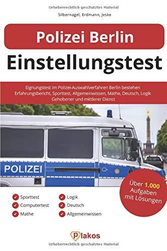 Polizei Berlin Einstellungstest: Eignungstest im Polizei-Auswahlverfahren Berlin bestehen | Erfahrungsbericht, Sporttest, Allgemeinwissen, Mathe, Deutsch, Logik | Gehobener und mittlerer Dienst