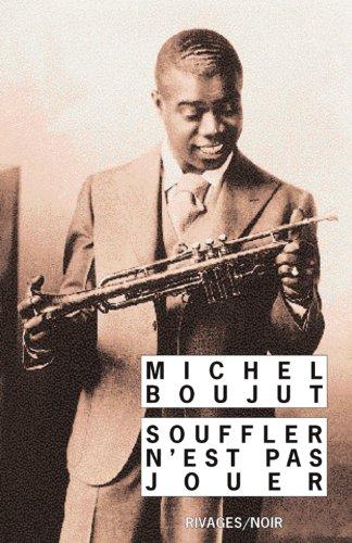 Souffler n'est pas jouer par Michel Boujut