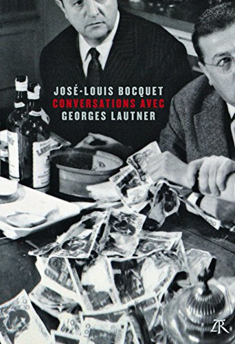 Conversations avec Georges Lautner par José-Louis Bocquet