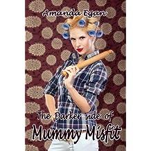 The Darker Side of Mummy Misfit