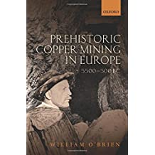 Prehistoric Copper Mining in Europe, 5500-500 BC