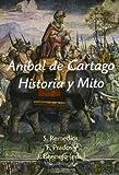 Aníbal de Cartago. Historia y Mito