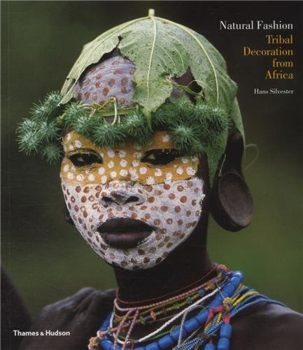 Natural Fashion: Tribal Decoration from Africa by Silvester, Hans (2009) Paperback