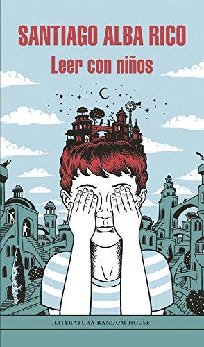 Leer con niños (Literatura Random House) por Santiago Alba Rico