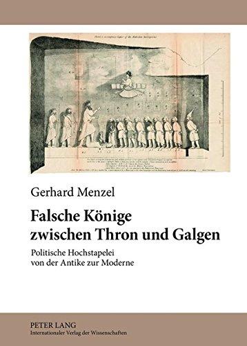 Falsche Könige zwischen Thron und Galgen: Politische Hochstapelei von der Antike zur Moderne (Beiträge zur Kirchen- und Kulturgeschichte)