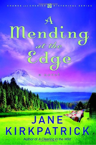 A Mending at the Edge (Change and Cherish Historical Series)