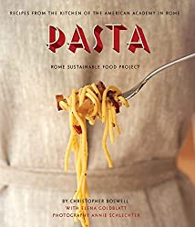 Pasta: Recipes from the Kitchen of the American Academy in Rome, Rome Sustainable Food Project by Christopher Boswell (2013-11-05)