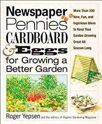 Newspaper, Pennies, Cardboard & Eggs for Growing a Better Garden