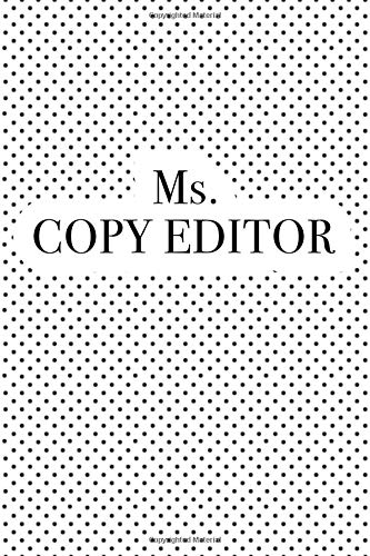 Ms Copy Editor: A Matte 6x9 Inch Softcover Notebook Journal With 120 Blank Lined Pages And A Fun Writers Cover Slogan por Enrobed Polka Dot Journals