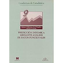 Predicción dinámica mediante análisis de datos funcionales (Cuadernos de estadística)