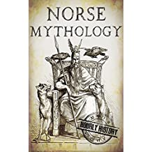 Norse Mythology: A Concise Guide to Gods, Heroes, Sagas and Beliefs of Norse Mythology (Greek Mythology - Norse Mythology - Egyptian Mythology Book 2)