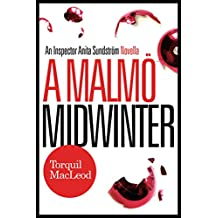 A Malmö Midwinter: An Inspector Anita Sundström Novella (The Malmö Mysteries) (English Edition)