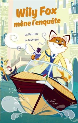 Wily Fox mène l'enquête : Un parfum de mystère