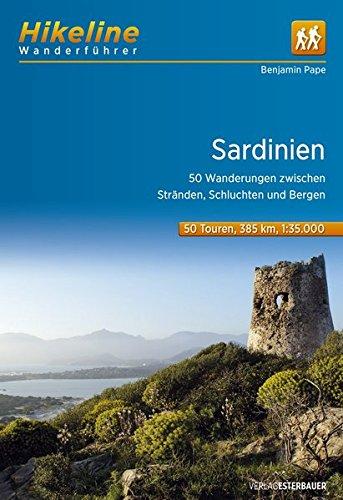 Wanderführer Sardinien: 50 Wanderungen zwischen Stränden, Schluchten und Bergen, 50 Touren, 549 km (Hikeline /Wanderführer)