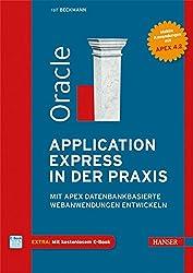 Oracle Application Express in der Praxis: Mit APEX datenbankbasierte Webanwendungen entwickeln