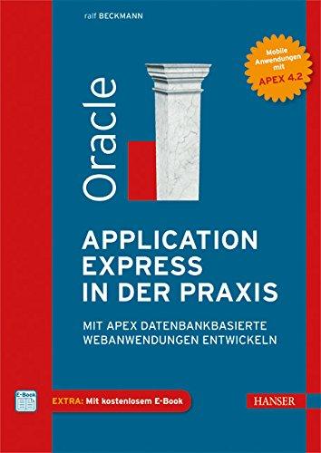 oracle-application-express-in-der-praxis-mit-apex-datenbankbasierte-webanwendungen-entwickeln