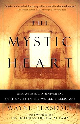The Mystic Heart: Discovering a Universal Spirituality in the World's Religions por Wayne Teasdale
