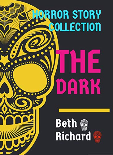 Horror: THE DARK: HORROR STORY COLLECTION (English Edition)