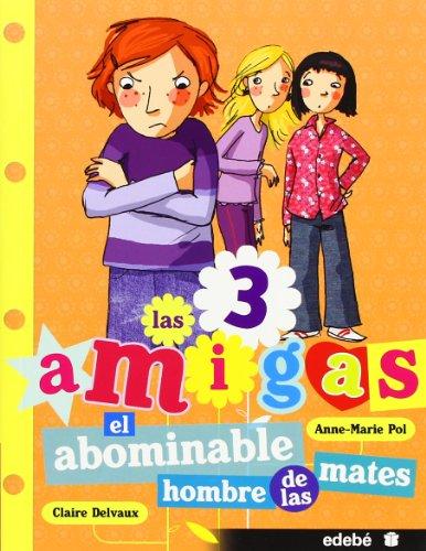 3. EL ABOMINABLE HOMBRE DE LAS MATES (Las 3 amigas)