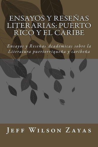 Ensayos y Reseñas Literarias: Puerto Rico y el Caribe por Jeff Wilson Zayas