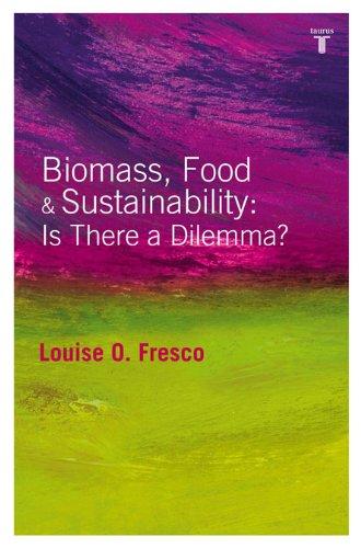 BIOMASS, FOOD & SUSTAINABILITY: SI THEDE A DILEMMA? (Cambio Climatico (taurus)) por Louise O. Fresco
