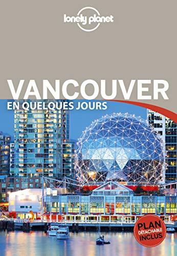 Vancouver En quelques jours - 1ed par Lonely Planet LONELY PLANET
