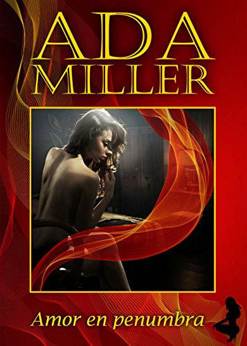 Amor en penumbra (Volumen independiente nº 1) por Ada Miller