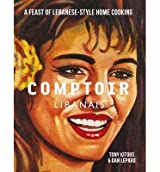 [(Comptoir Libanais)] [ By (author) Tony Kitous, By (author) Dan Lepard ] [November, 2013]