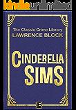 Cinderella Sims (The Classic Crime Library Book 14) (English Edition)